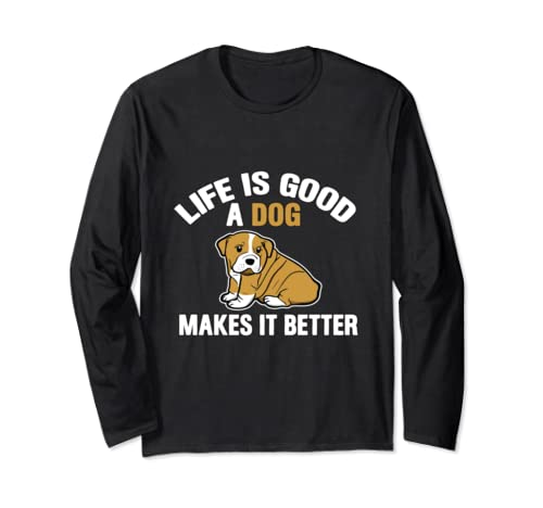 Life Is Good A Dog Makes It Better Gift Men Women Kids Gift Long Sleeve T Shirt