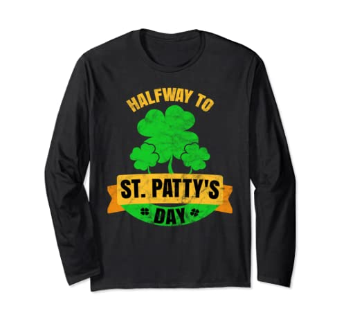 September 17 Halfway 1/2 Year To St. Patricks Day Pattys   Long Sleeve T Shirt