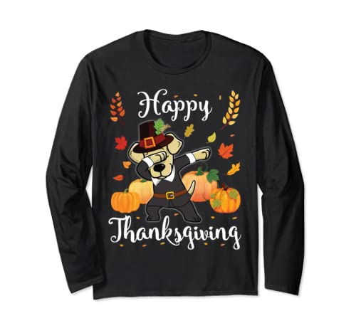 Labrador Retriever Pilgrim Dog Dabbing Happy Thanksgiving Long Sleeve T Shirt