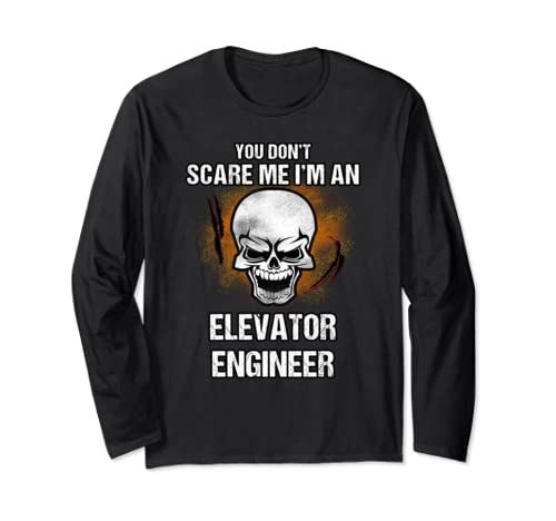 You Don't Scare Me I'm An Elevator Engineer   Halloween Long Sleeve T Shirt