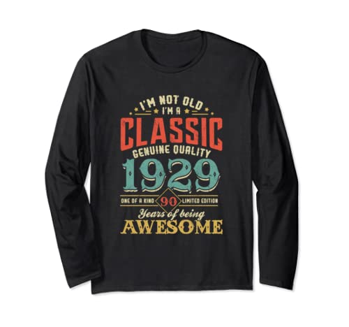 I'm Not Old Im A Classic 1929 90th Birthday T Shirt Gifts Long Sleeve T Shirt