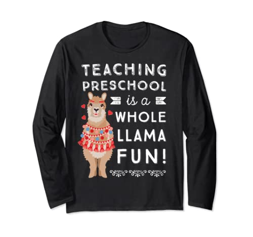 Preschool Teacher Appreciation Gift | Womens Whole Llama Fun Long Sleeve T Shirt