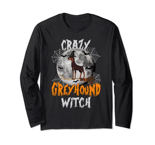 Crazy Greyhound Witch Dog Lover Halloween Costume Gift Long Sleeve T Shirt