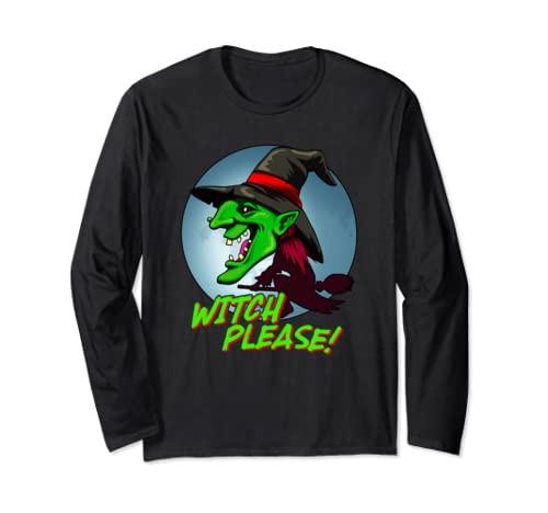 Wicked Witch Please Halloween Trick Or Treat Costume Long Sleeve T Shirt