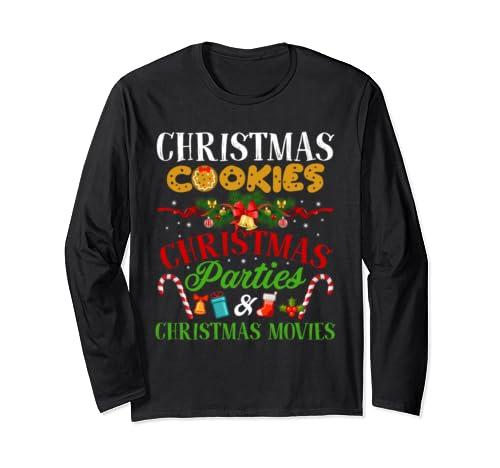 Christmas Cookies Christmas Parties And Christmas Movie Tees Long Sleeve T Shirt