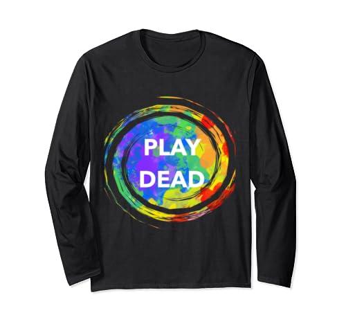 Play Dead Fun Gift Tie Dye  Long Sleeve T Shirt