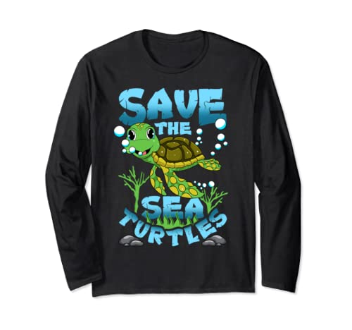 Save The Sea Turtles Shirt Long Sleeve T Shirt