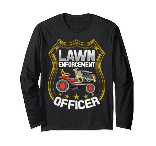 Lawn Enforcement Officer Long Sleeve T Shirt