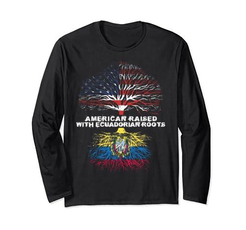 American Raised With Ecuadorian Roots Ecuador  Long Sleeve T Shirt