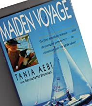 Maiden Voyage the First American Woman -- and the Youngest Person Ever -- to Circumnavigate the Globe Alone