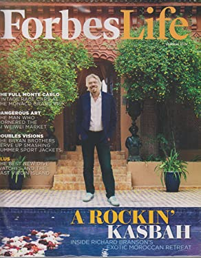 Forbes Life Summer 2014 Richard Branson's Rockin' Kasbah/Forbes Special Issue Insiders' Guide to Getting Rich