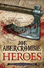 The Heroes: A First Law Novel (World of the First Law)