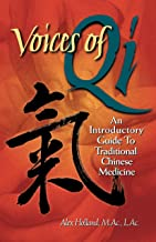 Voices of Qi: An Introductory Guide to Traditional Chinese Medicine