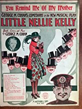 YOU REMIND ME OF MY MOTHER (George M Cohan SHEET MUSIC) from the musical play LITTLE NELLIE KELLY Excellent condition