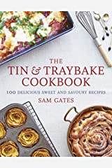 The Tin & Traybake Cookbook: 100 delicious sweet and savoury recipes Kindle Edition