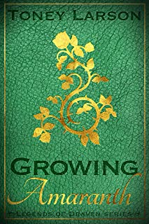 Growing Amaranth: A Rapunzel Retelling (Legends of Draven)