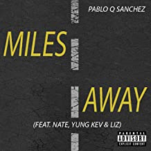 Miles Away (feat. Nate, Yung Kev & Liz) [Explicit]