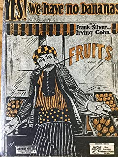 YES! WE HAVE NO BANANAS. Words and music by Frank Silver and Irving Cohn.