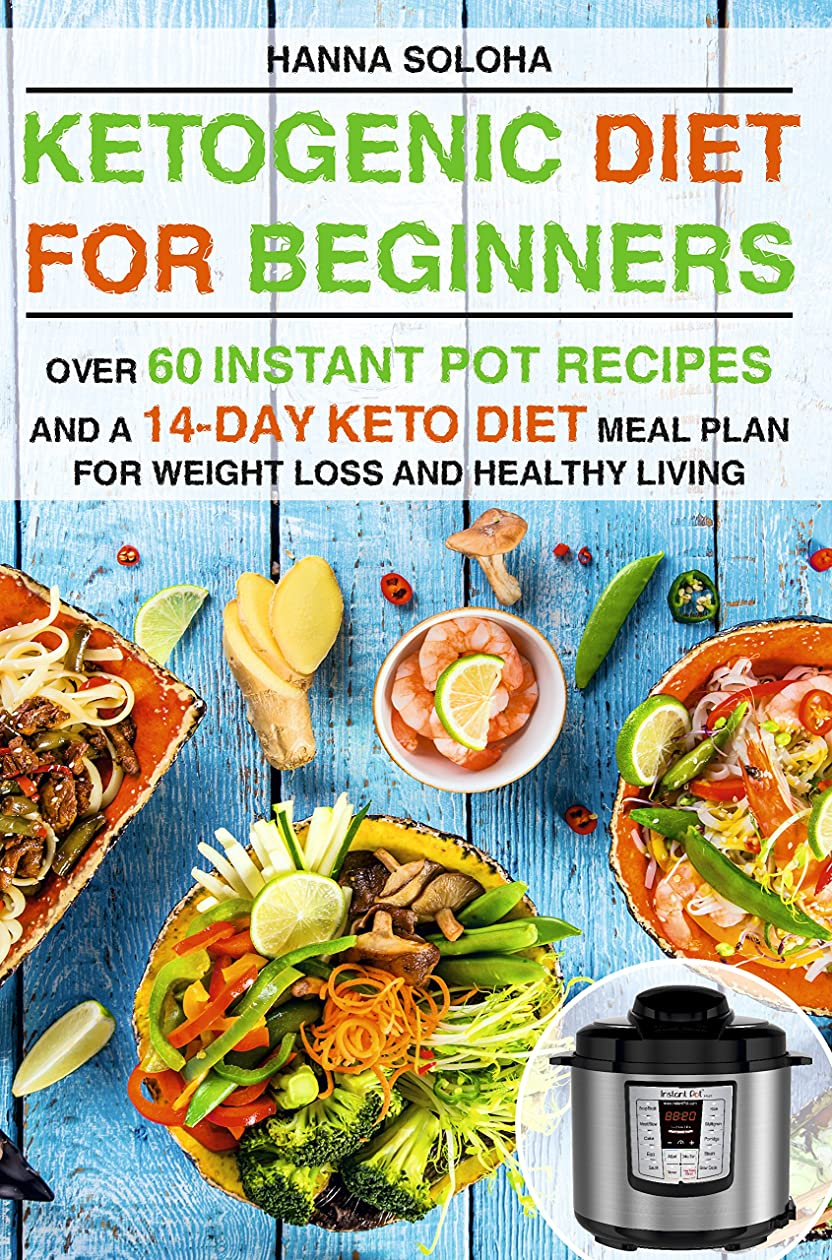 Ketogenic Diet for Beginners: Over 60 instant pot recipes and a 14-day Keto diet meal plan for weight loss and healthy living (English Edition)