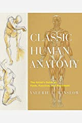Classic Human Anatomy: The Artist's Guide to Form, Function, and Movement Hardcover