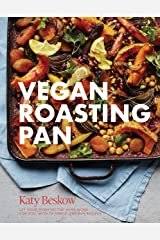 Vegan Roasting Pan: Let Your Oven Do the Hard Work for You, With 70 Simple One-Pan Recipes Kindle Edition