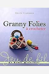 Granny folies à crocheter Broché