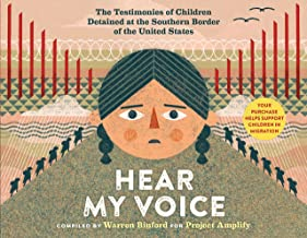 Hear My Voice/Escucha mi voz: The Testimonies of Children Detained at the Southern Border of the United States