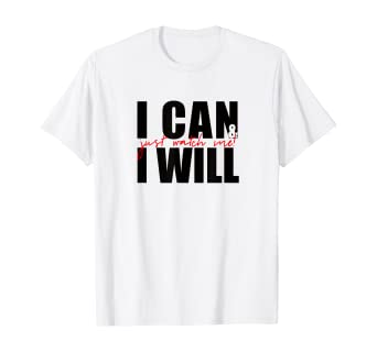 Amazon Com Positive Message T Shirt I Can I Will Just Watch Me Clothing