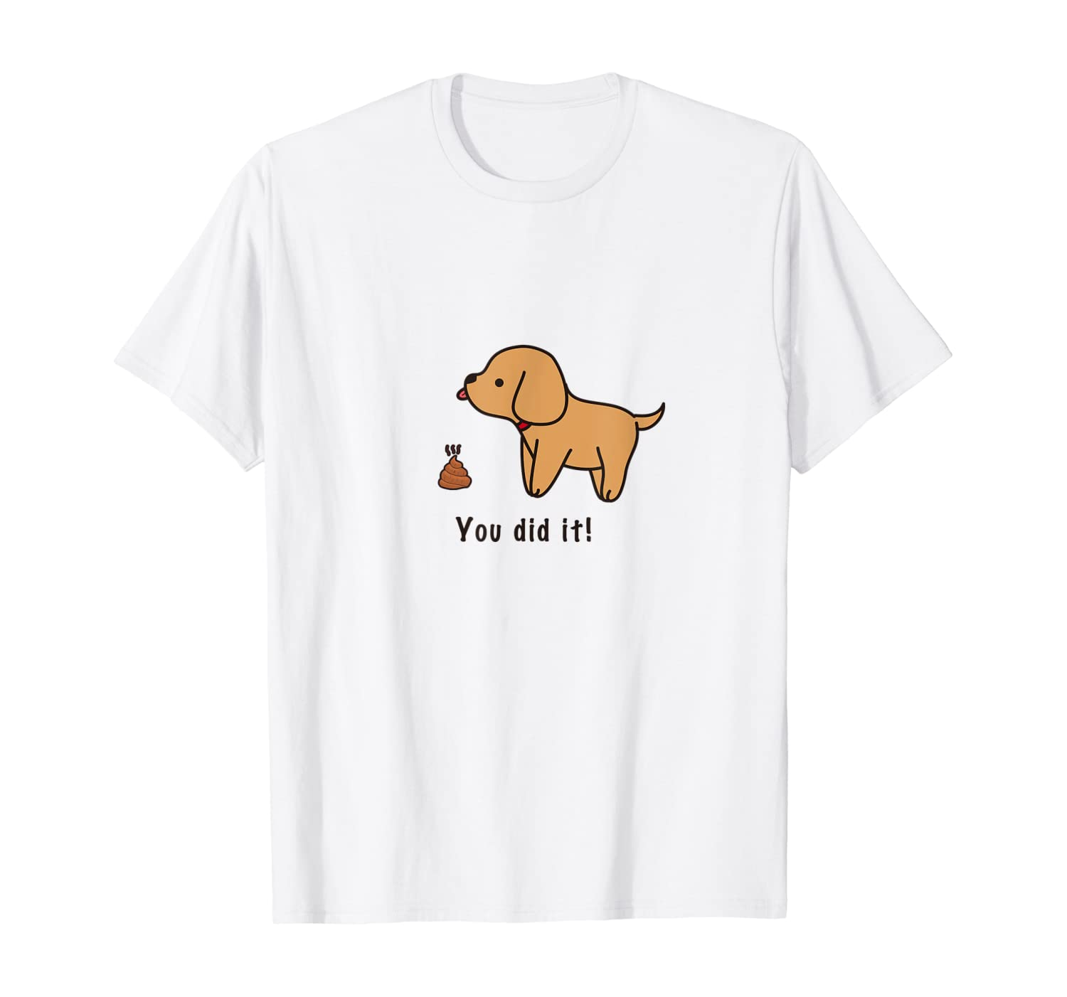 You Did It My Puppy Pooped Shirts