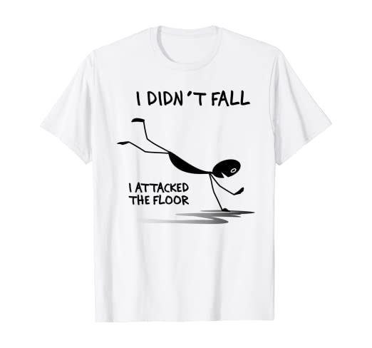 Amazon Com I Didn T Fall I Attacked The Floor Trip Clumsy Funny