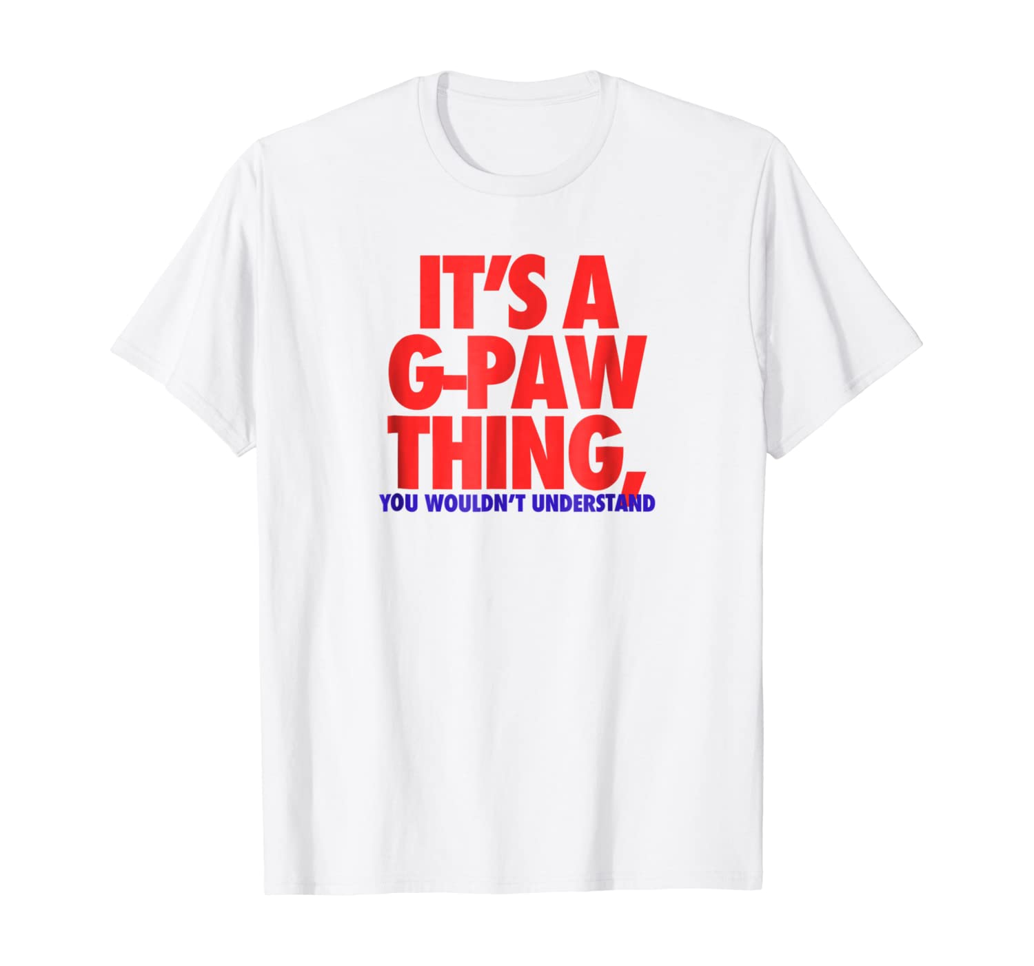 Its A G Paw Thing You Wouldnt Understand Fathers Day Gift Shirts