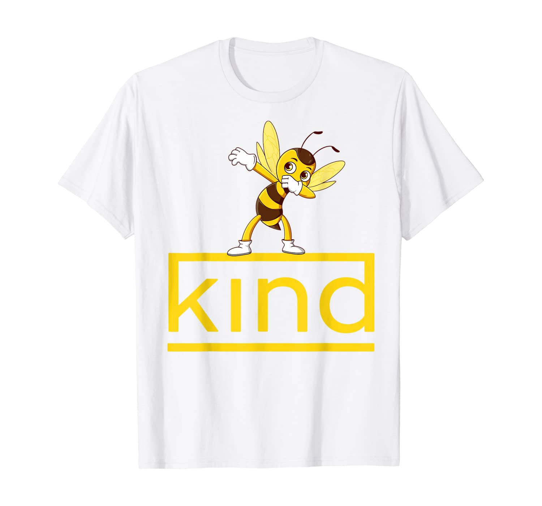 Be Kind Bee Dabbing Kindness Gift for Men Women Kid Boy Girl T-Shirt