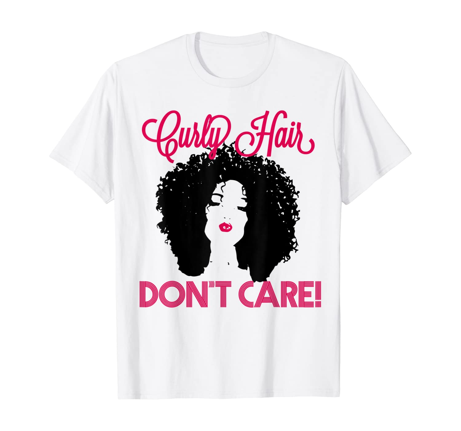 Women's Curly Hair Don't Care Thick Mane Shirt