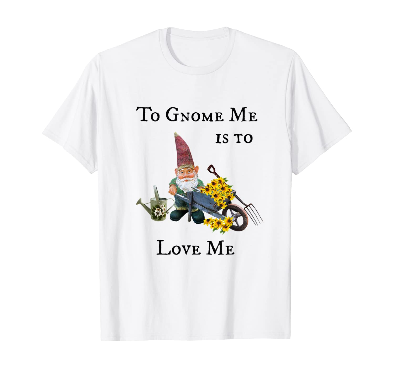"""Gnome Flower Gardening """"To Gnome Me is to Love Me"""" Grandma T-Shirt"""