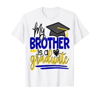Amazon Com My Brother Is A Graduate Shirt Matching Family Graduation Clothing