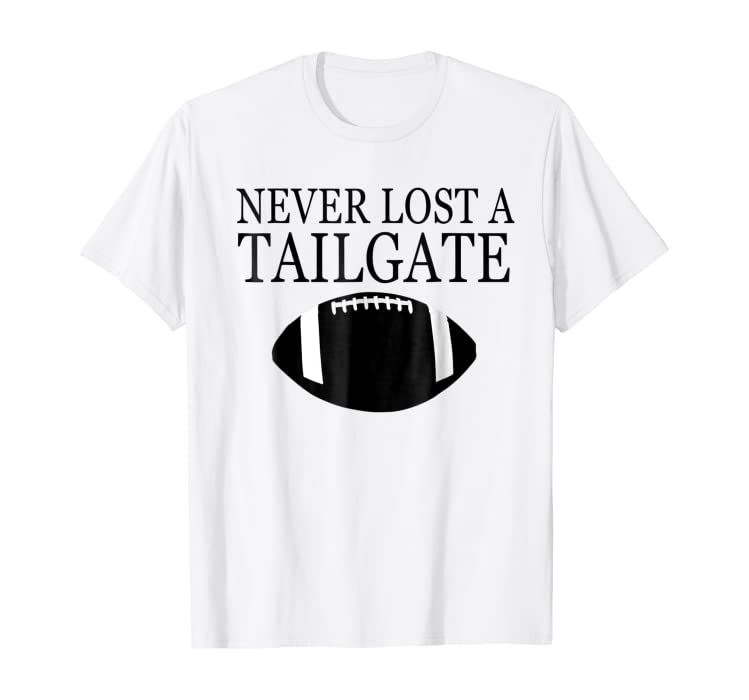 7741c1d7fa70 Amazon.com  Tailgate Tshirts Football Lover Game Day Never Lost a Game   Clothing