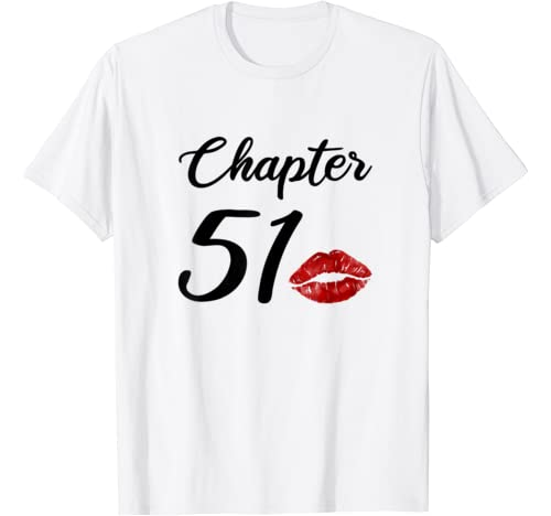 Chapter 51 Sexy Lips Funny 51 Years Old Birthday T Shirt
