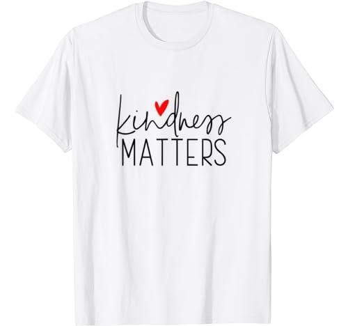 Kindness Apparel, Be Kind, Choose Kind, Kindness Matters T Shirt