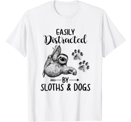 Sloths & Dogs Shirt   Easily Distracted By Sloths & Dogs T Shirt