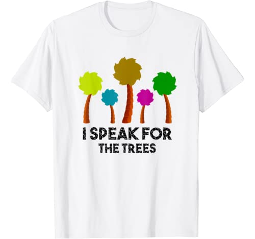 I Speak For The Trees Great Gift   Earth Day 2020 T Shirt