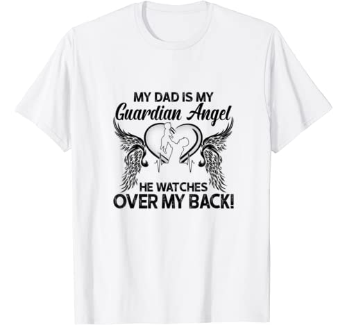 My Dad Is My Guardian Angel He Watches Over My Back T Shirt