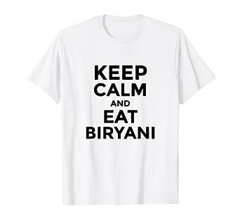 Amazoncom Keep Calm And Eat Biryani Desi T Shirt Clothing