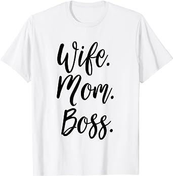 Boss Mother Life Shirt Funny Mom T-shirt Cute Mother Tee Wife Mom Boss T-shirt Gift For Her T-shirt Mothers Day Gift Gift For Mom