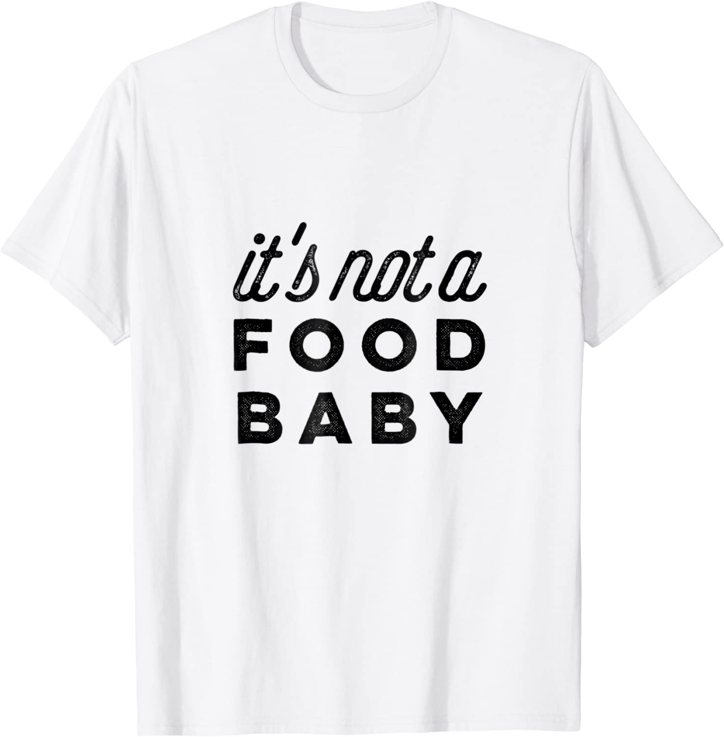 Pregnancy Announcement T-Shirt - It's Not a Food Baby Funny