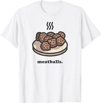 Amazon Com Funny Meatballs T Shirt Clothing