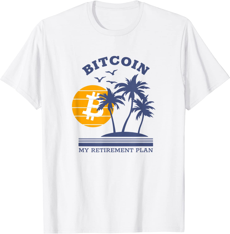 Bitcoin - My Retirement Plan - Crypto Apparel T-Shirt