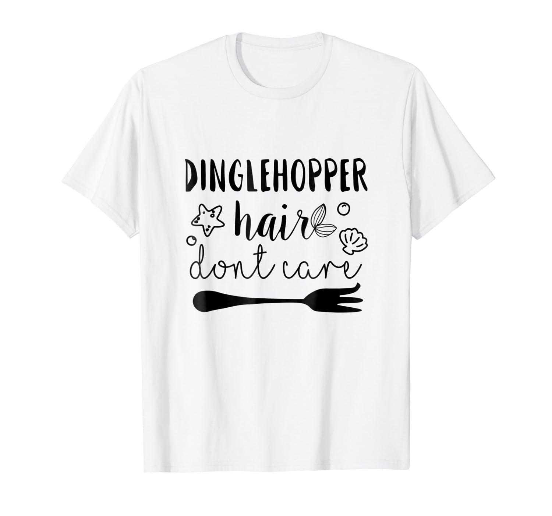 Dinglehopper Hair Don't Care Shirt Mermaid Hair Style Shirt