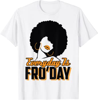 Everyday is Fro'Day: Afro T-shirt for Women