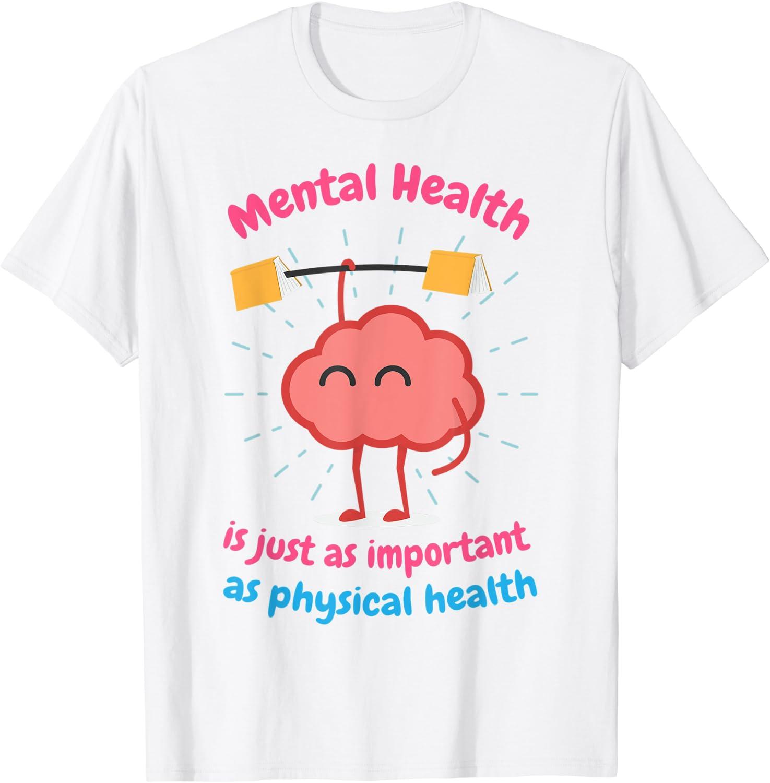 Amazon.com: Mental Health Is Just Physical Health Motivational tshirt T- Shirt: Clothing
