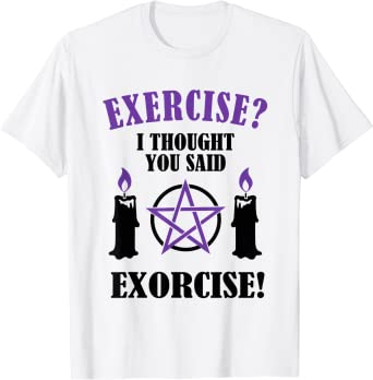 Sweatshirt Hoodie Exorcise not Exercise Fitness T-shirt Workout Gym wear jogging Training Sportswear Fitness Funny Joke Unisex T-Shirt